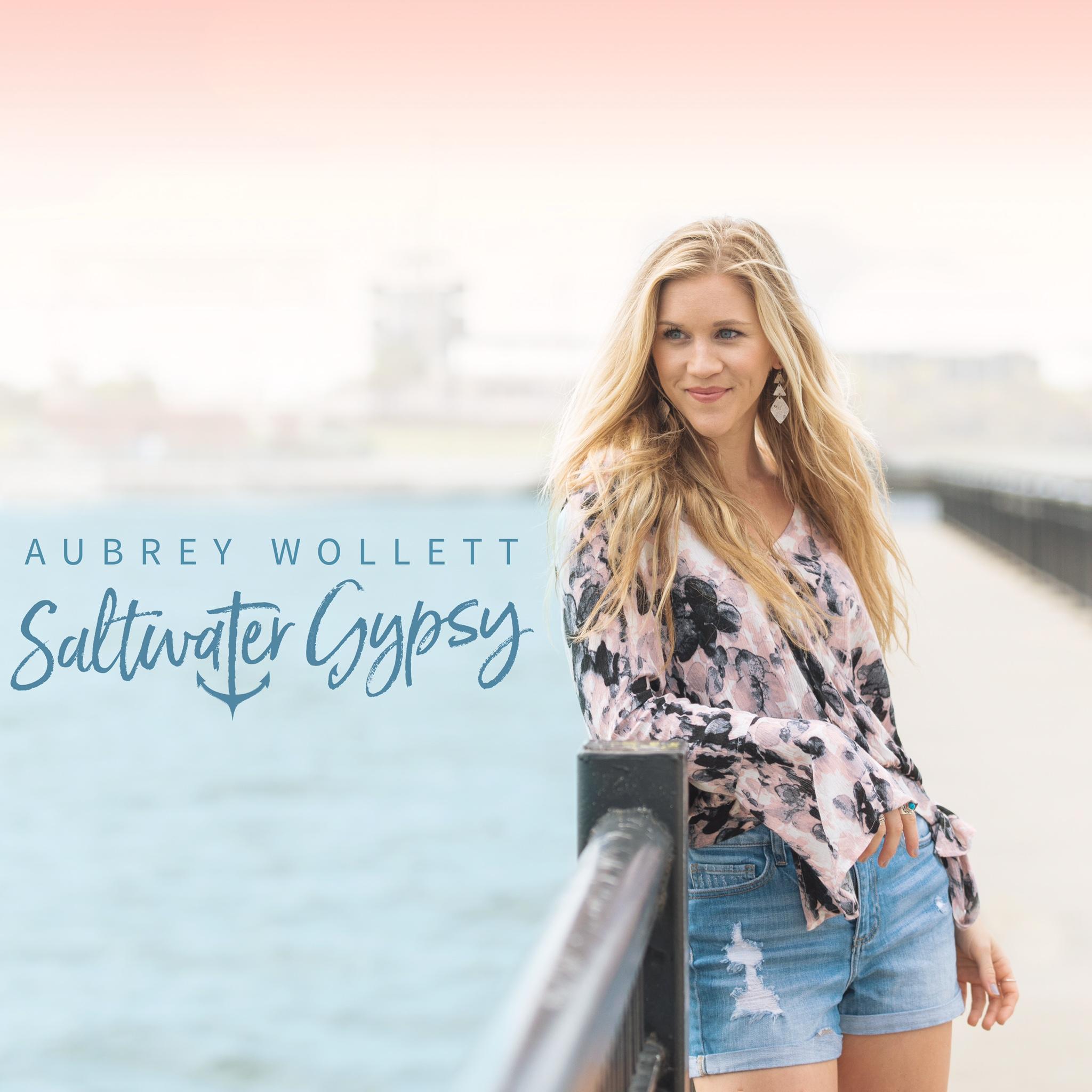 Saltwater Gypsy - Aubrey Wollett - Female Country Music Artist